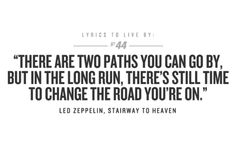 there are two paths you can go by, but in the long run, there's still time to change the road you're on!