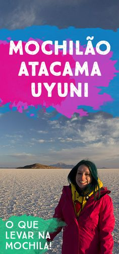 O que levar para o Atacama e Uyuni! Mochilão no Chile e Bolívia!