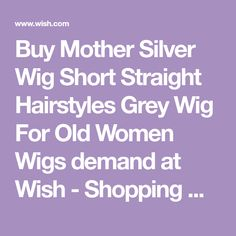 Buy Mother Silver Wig Short Straight Hairstyles Grey Wig For Old Women Wigs demand at Wish - Shopping Made Fun Short Straight Hair, Straight Hairstyles, Silver Wigs, Grey Wig, Mild Shampoo, Womens Wigs, Hair Sticks, Synthetic Hair, Old Women