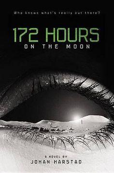 172 Hours on the Moon by Johan Harstad, 9780316182881.