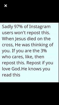 These repost things are out of hand guys. Jesus doesn't care if we don't pin something. All he cares about, is us. One pin isn't going to change that. Faith Quotes, Bible Quotes, Bible Verses, Praise The Lords, Praise God, God Loves Me, Jesus Loves, God Jesus, Faith In Humanity