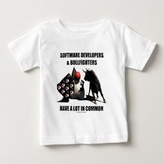 Software Developers Bullfighters Have In Common Infant T Shirt, Hoodie Sweatshirt