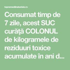Consumat timp de 7 zile, acest SUC curăţă COLONUL de kilogramele de reziduuri toxice acumulate în ani de zile - Top Remedii Naturiste Health And Wellness, Health Tips, Health Fitness, Aloe Vera Gel, How To Get Rid, Alter, Natural Remedies, Smoothies, Beauty Hacks