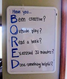 BORED??? My kids we re pretty good at entertaining themselves, but this will come in handy when I'm bored starts sounding this summer.