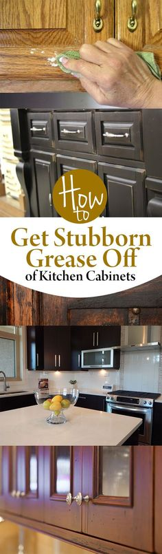 How To Get Stubborn Grease Off Of Kitchen Cabinets