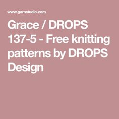 Grace / DROPS 137-5 - Free knitting patterns by DROPS Design