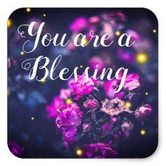 You Are A Blessing Inspirational Journal Stickers - floral style flower flowers stylish diy personalize Happy Birthday Celebration, Happy Birthday Messages, Bible Verses Quotes, Encouragement Quotes, Wisdom Quotes, Good Morning Sweetheart Quotes, Beautiful Flower Quotes, Thinking Of You Today, Birthday Blessings