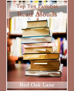 Top Ten Read Alouds   over at Red Oak Lane