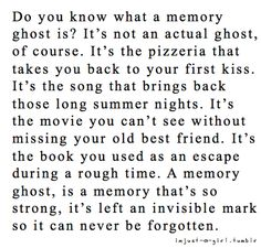 I love love love this... I have so many memory ghosts... Lovely memory ghosts...