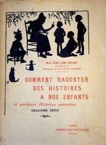 Sara Cone Bryant, Comment raconter des histoires à nos enfants (1926) Fernand Nathan, Montessori, School, Books, Language, Antique Pictures, Children, Libros, Book