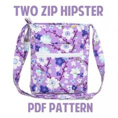 Two Zip Hipster PDF Pattern    Price: $10.00      This is a PDF Sewing Pattern. You must be able to open and print a PDF file. This is a digital sewing pattern, not a finished bag.  15 page full color tutorial with photos  17 pages of computer generated pattern pieces (9 pattern pieces total, must be printed and taped together)  Dimensions provided as well as pattern pieces  Detailed construction and zipper instructions  A download link will be provided after purchase