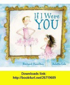 If I Were You Richard Hamilton, Babette Cole , ISBN-10: 1599902893  ,  , ASIN: B005IUSVS0 , tutorials , pdf , ebook , torrent , downloads , rapidshare , filesonic , hotfile , megaupload , fileserve