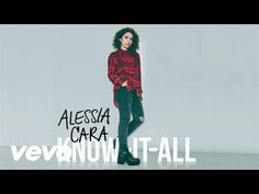 """Alessia Cara - Scars To Your Beautiful- """"You don't have to change a thing/ The world can change its heart..."""""""