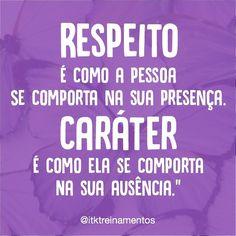 #regram @itktreinamentos #frases #respeito #caráter #comportamento #pessoas #itktreinamentos