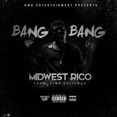 "BMB Entertainment Presents Midwest Rico- ""Bang Bang"" (Clean/Dirty) #newmusic"