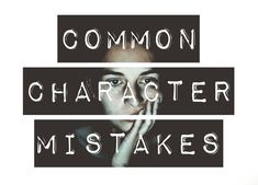 Common Character Mistakes | writing advice | writing tips |#cherylProWriter Fiction Writing, Writing Advice, Blog Writing, Writing Help, Writing A Book, Writing Prompts, Writing Corner, Writing Ideas, Character Meaning