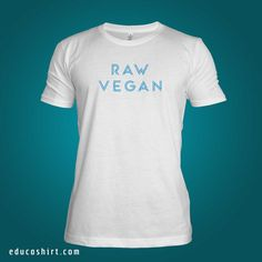 This design is for all you passionate Raw Vegans who want to promote a healthy lifestyle. All shirts are VEGAN, FAIRTRADE, ECO & ORGANIC.