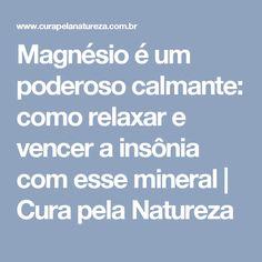 Magnésio é um poderoso calmante: como relaxar e vencer a insônia com esse mineral | Cura pela Natureza