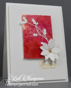 Lol Thompson:  Alcohol inks on Yupo Paper; Hero Arts Christmas Messages; Poppy Stamps Blooming Poinsettia die; Simon Says Stamp Poppy Parade dies