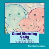 Sally is a young Grimpoteuthis aka a dumbo octopus. Spend a day in the life of little Sally, with Mom, Dad and her neighbor Jack, a spiny blue lobster. Perfect for bedtime.