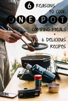 6 one-pot camping meals are easy, fresh, and delicious