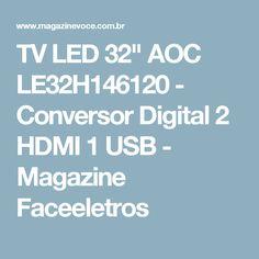 """TV LED 32"""" AOC LE32H146120 - Conversor Digital 2 HDMI 1 USB - Magazine Faceeletros"""