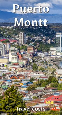 Travel costs for Puerto Montt: The Lake District is a region of snow capped volcanoes, pale green lakes and endless miles of virgin and…