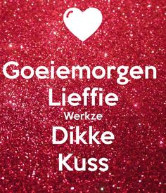 Afbeeldingsresultaat voor goeiemorgen Good Night Wishes, Good Morning Good Night, Happy B Day, Make Me Happy, Shade Quotes, Facebook Quotes, Qoutes About Love, Dutch Quotes, Husband Quotes