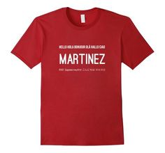 Amazon.com: Martinez Hello In 10 Languages Personalized Last Names Shirt…