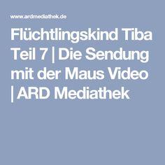 Flüchtlingskind Tiba Teil 7 | Die Sendung mit der Maus Video | ARD Mediathek