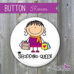 """Accessoires - """"Shopping Queen"""" Button ♥ 59 mm - ein Designerstück von KuschelICH bei DaWanda"""