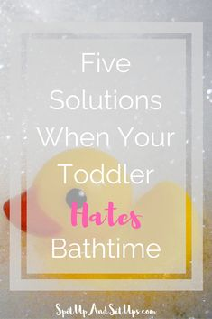 When Your Toddler Hates Bath Time Five Solutions When Your Toddler Hates Bath Time - A few small changes in your routine and the way you do bath time can make all the difference in making bath time more enjoyable for your toddler and for you! I've done these five things and it worked with consistency and being flexible when things didn't go my way. Bath time can be fun again for your toddler!