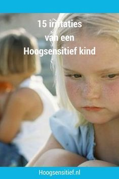 15 irritaties hoogsensitief kind