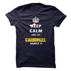 Keep Calm and Let CARBONELL Handle It - custom tee shirts #basic tee #tee aufbewahrung