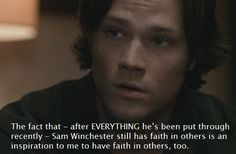 Awwww. Sam's always assumes the best in people and forgives easily because he thinks they deserve it more than he does.