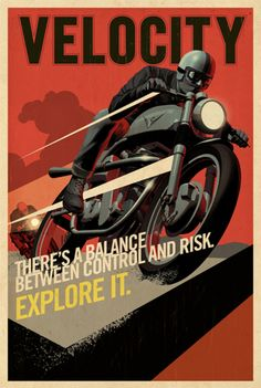 Velocity. There's a balance between control and risk. Explore it. Poster from Moto Lady Blog, for women who ride motorcycles.
