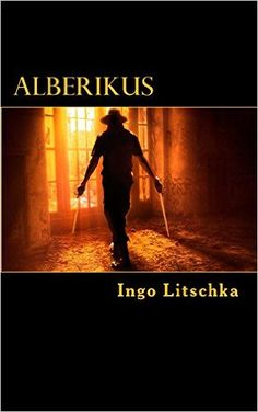 Alberikus (dunkler Pfad 1) eBook: Ingo Litschka: Amazon.de: Bücher