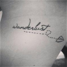 wanderlust Tattoos | my lovely wanderlust tattoo! | Tattoos & Piercings