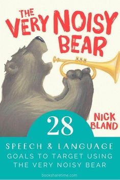 See the 28 speech and language goals you can target in your speech therapy sessions using The Very Noisy Bear picture book by Nick Bland.