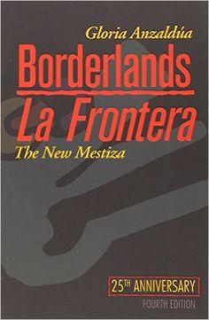 Amazon.com: Borderlands / La Frontera: The New Mestiza (9781879960855): Gloria Anzaldúa, Norma Cantú, Aída Hurtado: Books