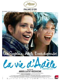 "Blue Is the Warmest Colour (French: La Vie d'Adèle – Chapitres 1 2 – ""The Life of Adèle – Chapters 1 is a 2013 French film written, produced, and directed by Abdellatif Kechiche. Lead actresses: Léa Seydoux and Adèle Exarchopoulos. Beau Film, Michael Haneke, Cinema Posters, Movie Posters, Seydoux, Blue Is The Warmest Colour, Color Blue, French Movies, Drame"