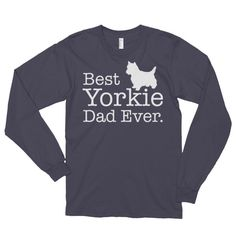 Best Yorkie Dad Ever Long sleeve t-shirt (unisex) Dog Lover
