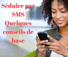La séduction par SMS, quelques conseils de drague de base pour entamer une conversation amoureuse par texto.