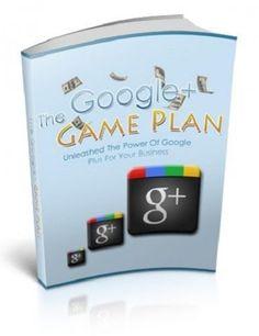 The Google Plus Game Plan + 10 Additional Free eBooks ( PDF )