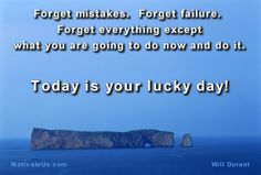 og+mandino+quotes | Forget mistakes. Forget failure. Forget everything except what you are ...
