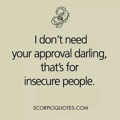 I Dont need your approval Darling...
