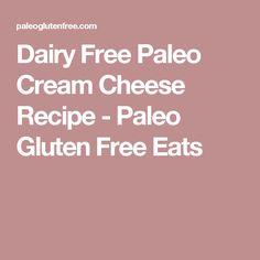 Dairy Free Paleo Cream Cheese Recipe - Paleo Gluten Free Eats