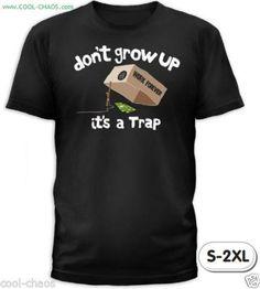Never Grow up T-Shirt / Don't grow up Tee