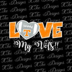 Love My Tennessee Volunteers College Football SVG by TCTeeDesigns