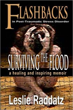 Flashbacks in Post-Traumatic Stress Disorder: Surviving the Flood - Kindle edition by Leslie M Raddatz. Health, Fitness & Dieting Kindle eBooks @ Amazon.com.